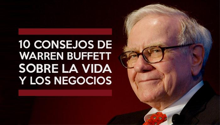 10 consejos de Warren Buffett sobre la vida y los negocios