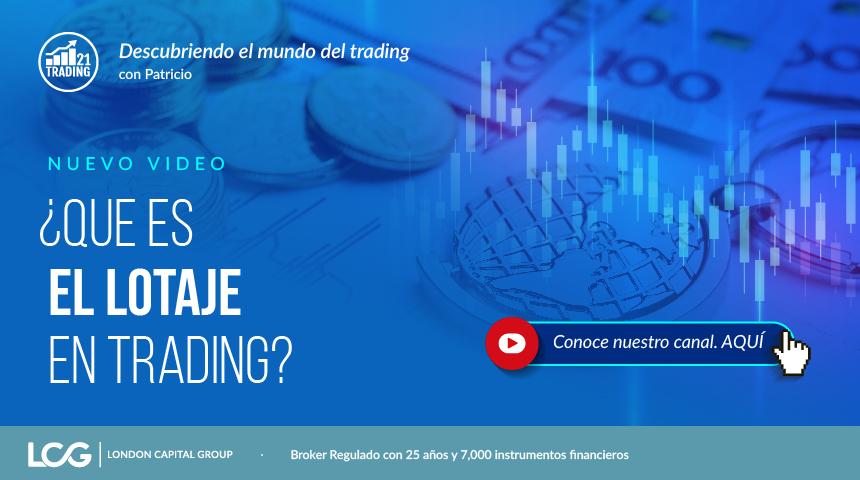 Trading 21: ¿Que es el lotaje en trading? - video