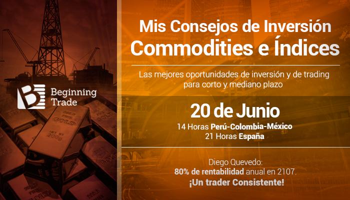 Mis consejos de Inversión: Commodities e Índices