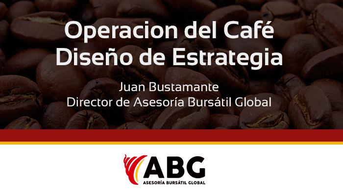 Operacion del Café -  Diseño de Estrategia - Juan Bustamante