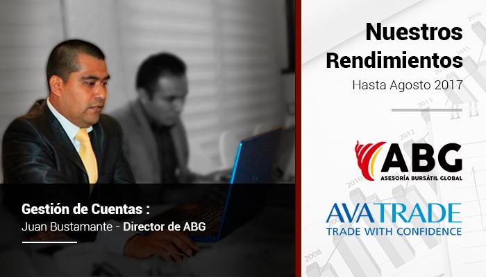 Nuestros Rendimientos hasta Agosto 2017: Gestión de Cuentas : Juan Bustamante Director de ABG