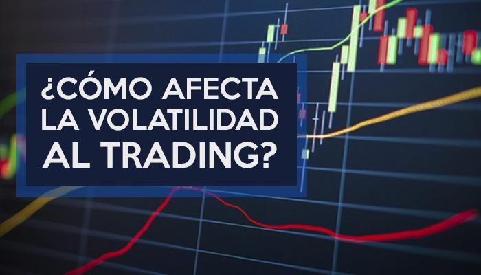 ¿Cómo afecta la volatilidad al Trading?