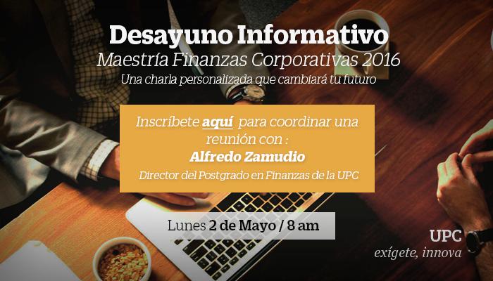 Desayuno Informativo Maestría en Finanzas Corporativas 2016