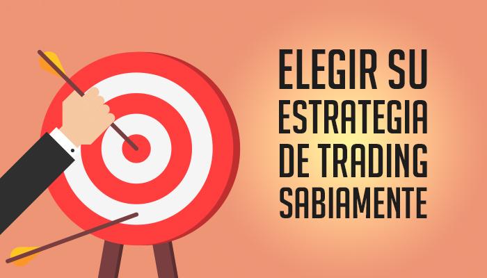 Elegir su estrategia de trading sabiamente