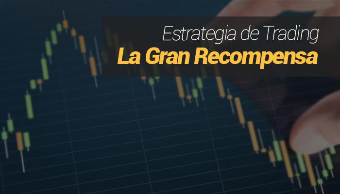 Estrategia de Trading - La Gran Recompensa