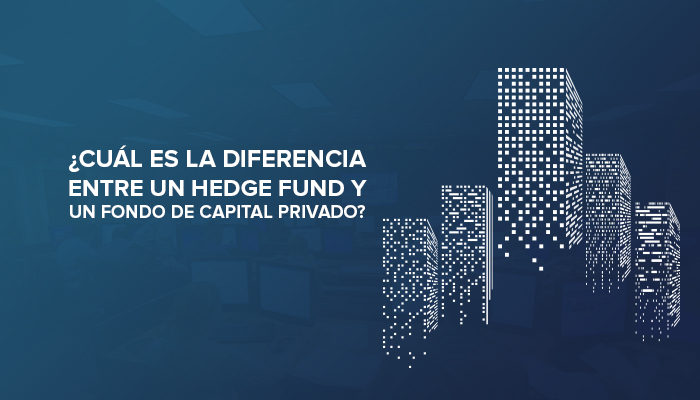 ¿Cuál es la diferencia entre un Hedge Fund y un Fondo de Capital Privado?
