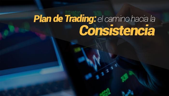 Plan de trading: el camino hacia la consistencia