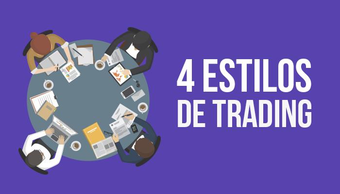 4 estilos de Trading